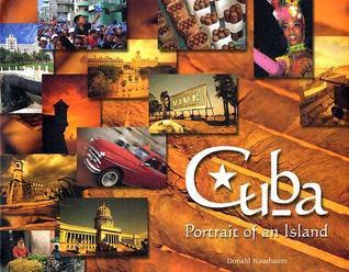 Cuba: Portrait of an Island Donald Nausbaum