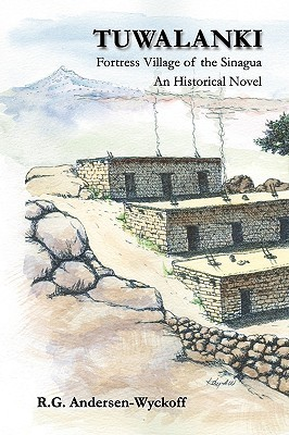 Tuwalanki: Fortress Village of the Sinagua  by  R.G. Andersen-Wyckoff