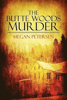 The Butte Woods Murder Megan Petersen