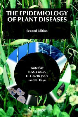 The Epidemiology Of Plant Diseases B.M. Cooke