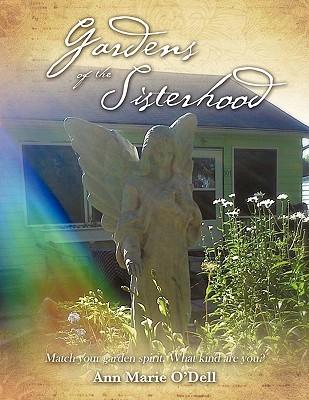 Gardens of the Sisterhood: Create Your Own Mystical Garden Ann Marie ODell