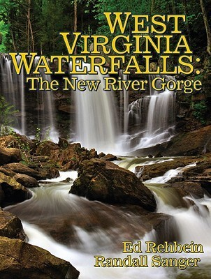 West Virginia Waterfalls: The New River Gorge  by  Ed Rehbein