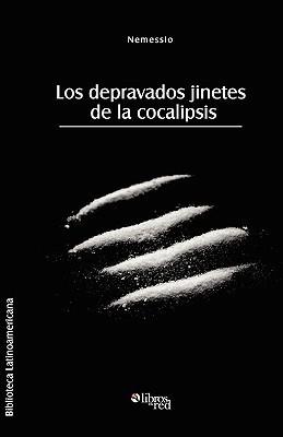 Los Depravados Jinetes de La Cocalipsis  by  Nemessio