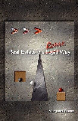 Real Estate the Rome Way Margaret Rome