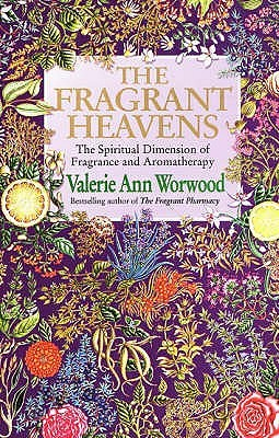 The Fragrant Heavens Valerie Ann Worwood