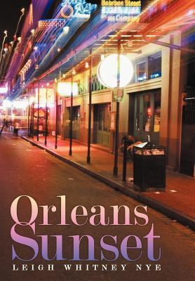 Orleans Sunset  by  Leigh Whitney Nye