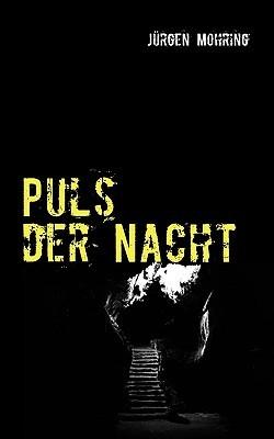 Puls der Nacht: Gedichte der 90er Jahre  by  Jürgen Mohring