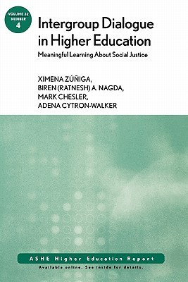 Intergroup Dialogue in Higher Education: Meaningful Learning About Social Justice: v. 32, No. 4 (J-B Ashe Higher Education Report Series (Aehe))  by  Adena Cytron Walker