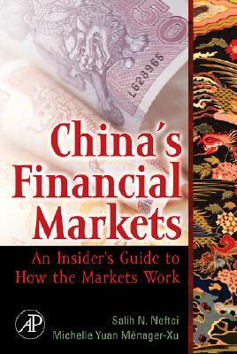 Chinas Financial Markets: An Insiders Guide to How the Markets Work [With CDROM]  by  Salih N. Neftci
