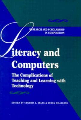 Literacy & Computers Cynthia L. Selfe