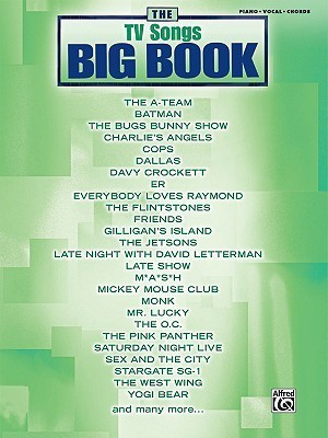 The TV Songs Big Book: Piano/Vocal/Chords Alfred A. Knopf Publishing Company, Inc.