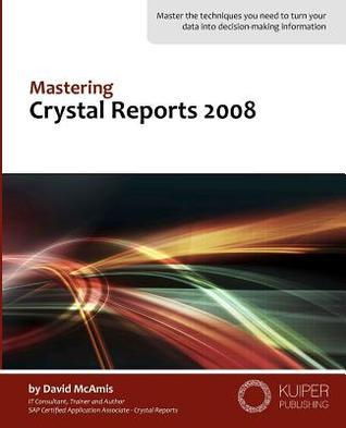Mastering Crystal Reports 2008 David McAmis
