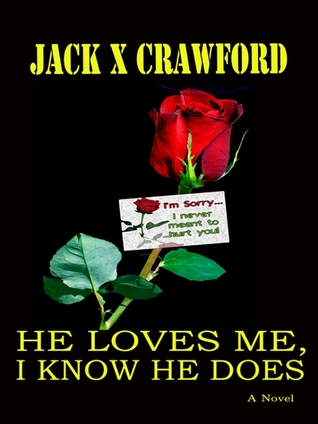 He Loves Me, I Know He Does Jack X. Crawford