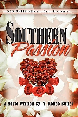 Southern Passion  by  T. Renee Butler