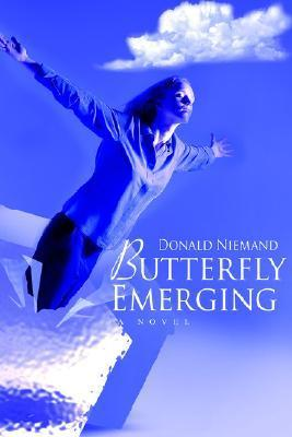 Butterfly Emerging Donald Niemand