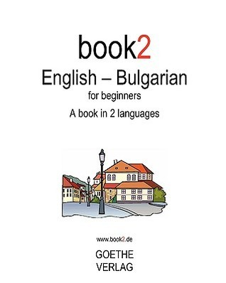 Book2 English - Bulgarian for Beginners Johannes Schumann