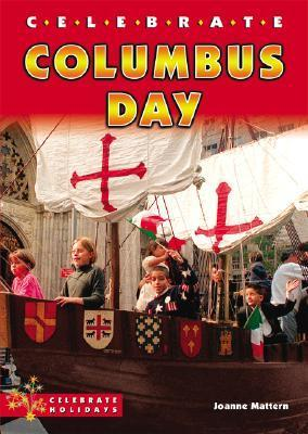 Celebrate Columbus Day  by  Joanne Mattern