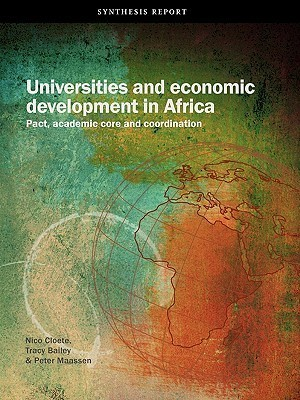 Universities and Economic Development in Africa. Pact, Academic Core and Coordination Nico Cloete