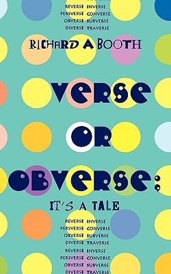 Verse or Obverse: Its a Tale  by  Richard A. Booth