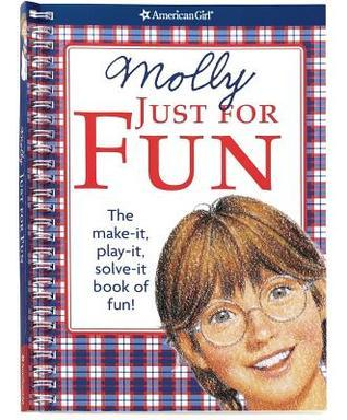 Molly Just for Fun: The Make-It, Play-It, Solve-It Book of Fun!  by  Teri Witkowski