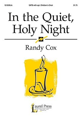 In the Quiet, Holy Night Randy Cox