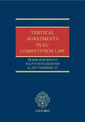 Vertical Agreements In Ec Competition Law Frank Wijckmans