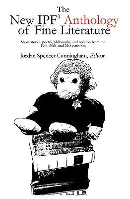 The New Ipf Anthology of Fine Literature Jordan Spencer Cunningham