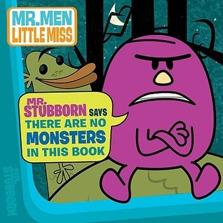 Mr. Stubborn Says There Are No Monsters In This Book Unknown