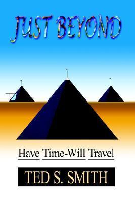 Just Beyond: Have Time-Will Travel Ted S. Smith