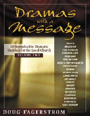 Dramas with a Message, Vol. 2: 21 Reproducible Dramas for the Local Church  by  Douglas L. Fagerstrom