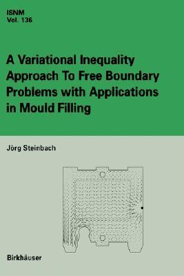 A Variational Inequality Approach to Free Boundary Problems with Applications in Mould Filling Jörg Steinbach