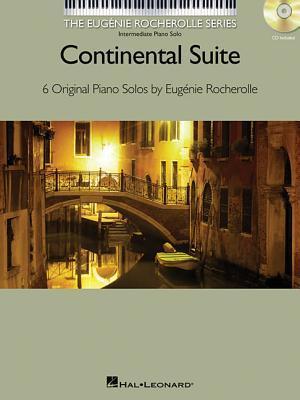 Continental Suite: The Eugenie Rocherolle Series Intermediate Piano Solos Eugenie Rocherolle