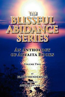 The Blissful Abidance Series, Volume Two Floyd Henderson
