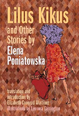 Lilus Kikus and Other Stories Elena Poniatowska