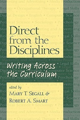 Direct from the Disciplines: Writing Across the Curriculum Robert A. Smart