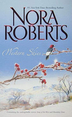 Western Skies: Song of the West / Boundary Lines  by  Nora Roberts