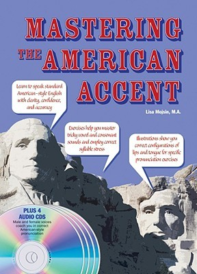 Mastering the American Accent [With 4 CDs] Lisa Mojsin