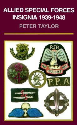 Allied Special Forces Insignia 1939-1948 Peter Taylor