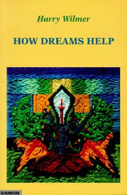 How Dreams Help  by  Harry A. Wilmer