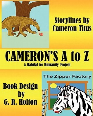Camerons A to Z: A Habitat for Humanity Project Cameron Titus