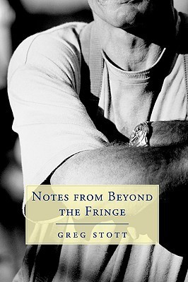 Notes from Beyond the Fringe  by  Greg Stott