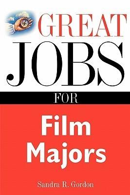 Great Jobs for Film Majors  by  Sandra Gordon