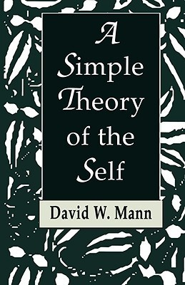 Simple Theory Of The Self Mann W David