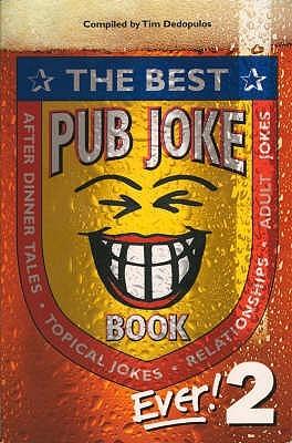 The Best Pub Joke Book Ever! 2 Tim Dedopulos