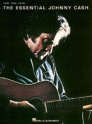 The Essential Johnny Cash Hal Leonard Publishing Company