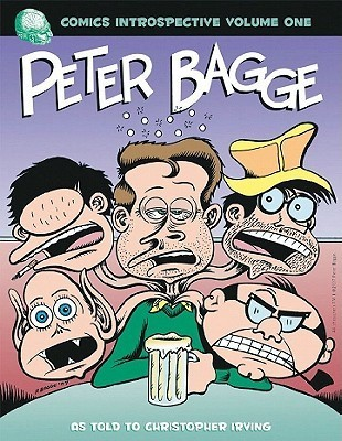 Comic Introspective Volume 1: Peter Bagge Christopher Irving