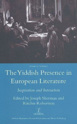 The Yiddish Presence in European Literature: Inspiration and Interaction. Selected Papers arising from the Fourth and Fifth International Mendel Friedman Conference  by  Joseph Sherman