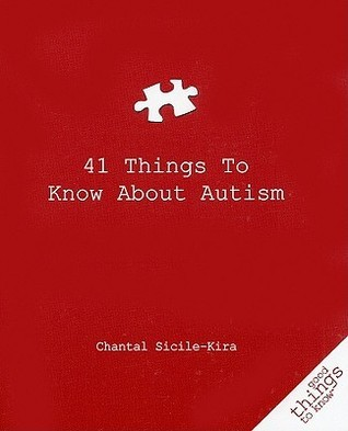 41 Things to Know about Autism Chantal Sicile-Kira