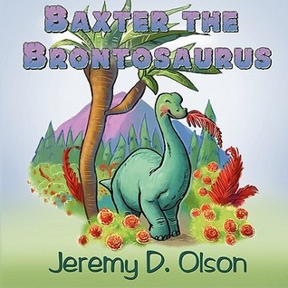 Baxter the Brontosaurus  by  Jeremy D. Olson