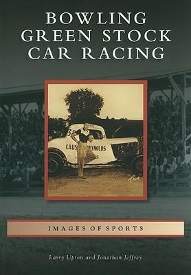 Bowling Green Stock Car Racing, Kentucky  by  Larry Upton